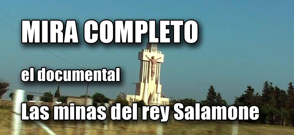 """Mira completo el documental """"Las minas del rey Salamone"""""""